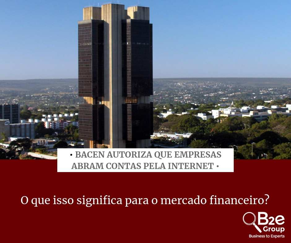 Banco Central autoriza que empresas abram contas pela internet. O que isso significa para o mercado financeiro?