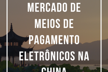E-book l Overview do mercado de meios de pagamento eletrônicos na China l Conexão AIX